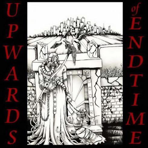 UPWARDS OF ENDTIME - Upwards of Endtime cover