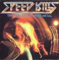 VARIOUS ARTISTS (GENERAL) - Speed Kills - The Very Best In Speed Metal cover