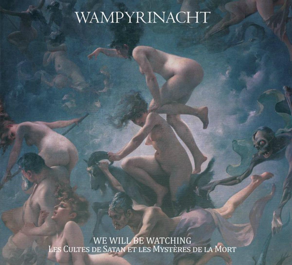 WAMPYRINACHT - We Will Be Watching. Les cultes de Satan et les mystères de la mort cover