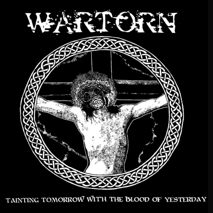 WARTORN - Tainting Tomorrow With The Blood Of Yesterday cover