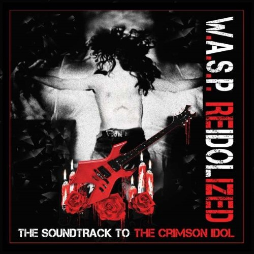 W.A.S.P. - ReIdolized (The Soundtrack to the Crimson Idol) cover