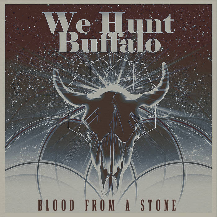 WE HUNT BUFFALO - Blood From A Stone cover