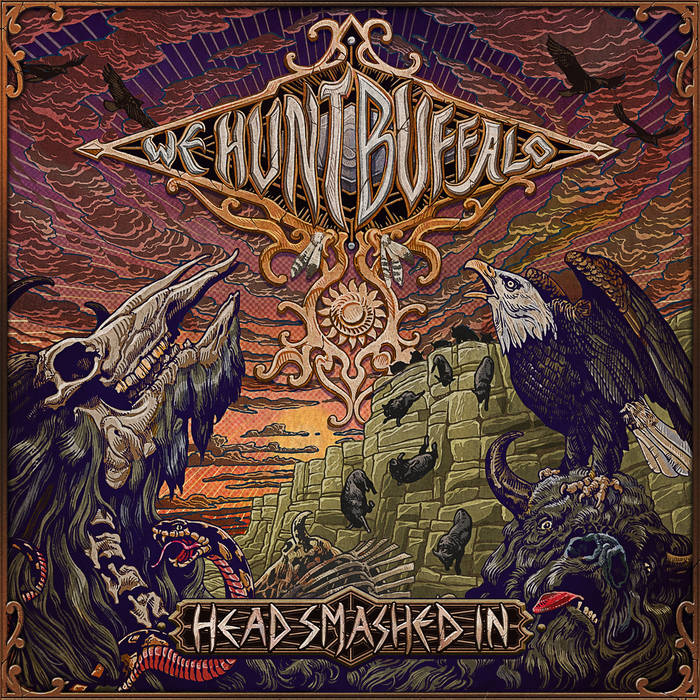 WE HUNT BUFFALO - Head Smashed In cover