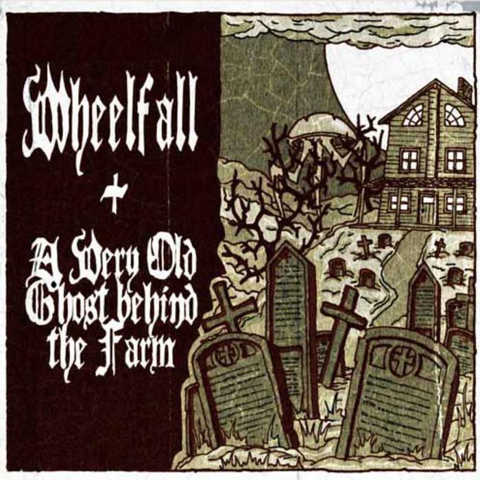 WHEELFALL - Wheelfall / A Very Old Ghost Behind The Farm cover