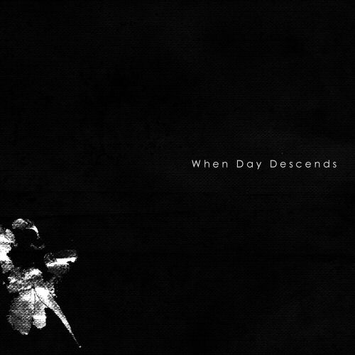 WHEN DAY DESCENDS - When Day Descends cover 
