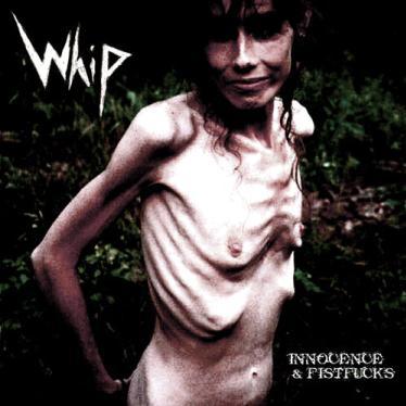 WHIP - Innocence & Fistfucks cover
