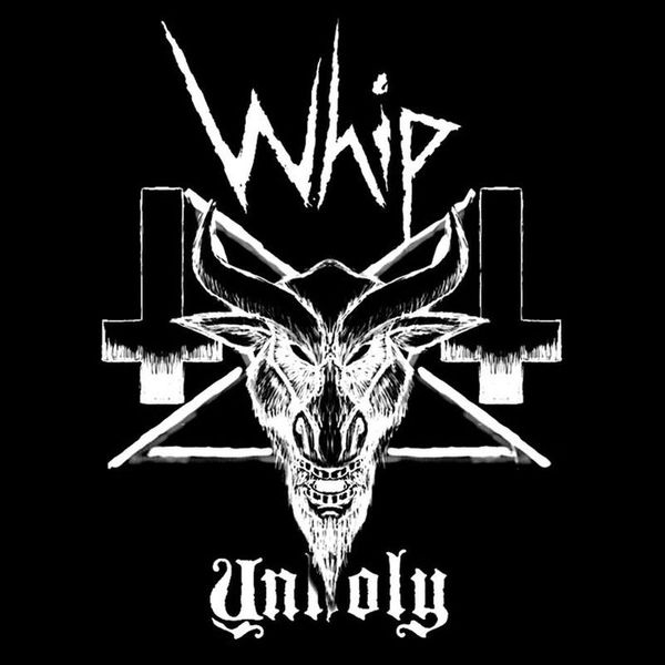 WHIP - Unholy cover
