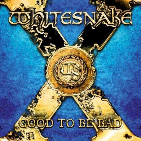 WHITESNAKE - Good To Be Bad cover