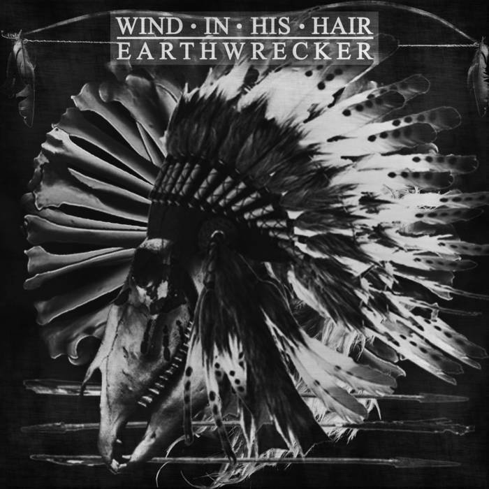 WIND IN HIS HAIR - Earthwrecker cover