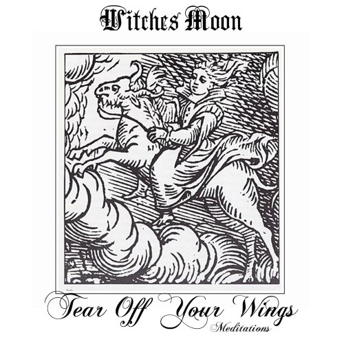WITCHES MOON - Tear Off Your Wings - Meditations cover