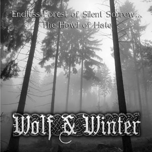 WOLF & WINTER - Endless Forest of Silent Sorrow...The Howl of Hate cover