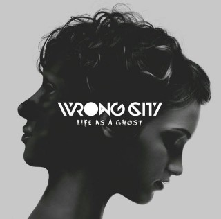 WRONG CITY - Life As A Ghost cover