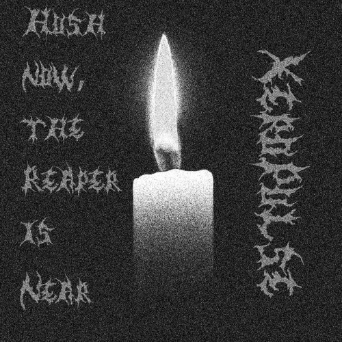 XEROPULSE - Hush Now, the Reaper Is Near cover