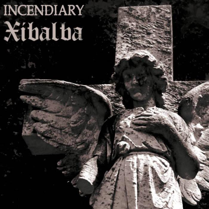 XIBALBA - Incendiary / Xibalba cover