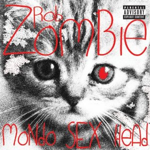 ROB ZOMBIE - Mondo Sex Head cover
