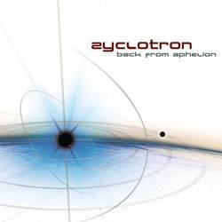 Zyclotron - Back From Aphelion