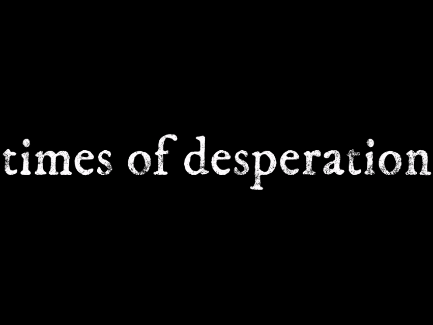 TIMES OF DESPERATION picture