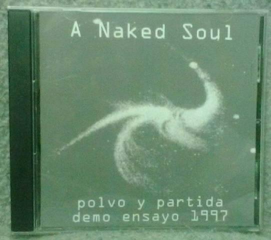 A NAKED SOUL - Polvo Y Partida: Demo Ensayo 1997 cover
