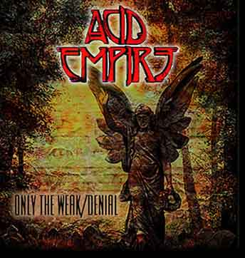 ACID EMPIRE - Only the Weak/Denial cover