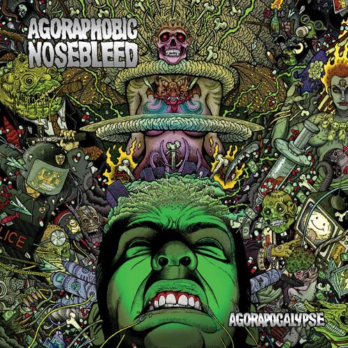 AGORAPHOBIC NOSEBLEED - Agorapocalypse cover