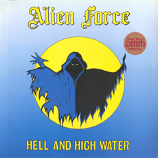 ALIEN FORCE - Hell and High Water cover