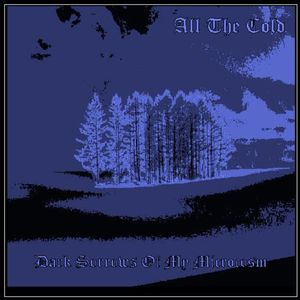 ALL THE COLD - Dark Sorrows of My Microcosm cover