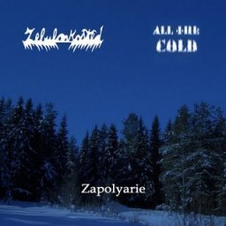 ALL THE COLD - Zapolyarie cover