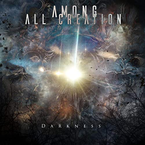 AMONG ALL CREATION - Darkness cover