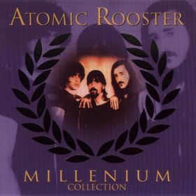 ATOMIC ROOSTER - Millenium Collection cover