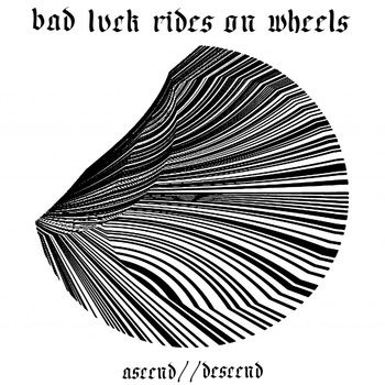 BAD LUCK RIDES ON WHEELS - Ascend // Descend cover