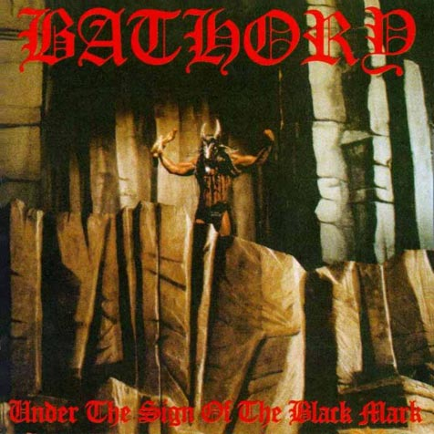 BATHORY - Under the Sign of the Black Mark cover