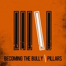 BECOMING THE BULLY - Pillars cover