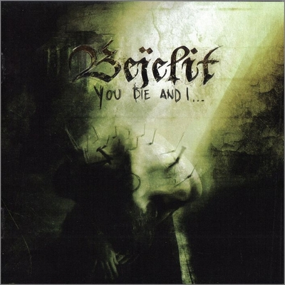 BEJELIT - You Die And I... cover