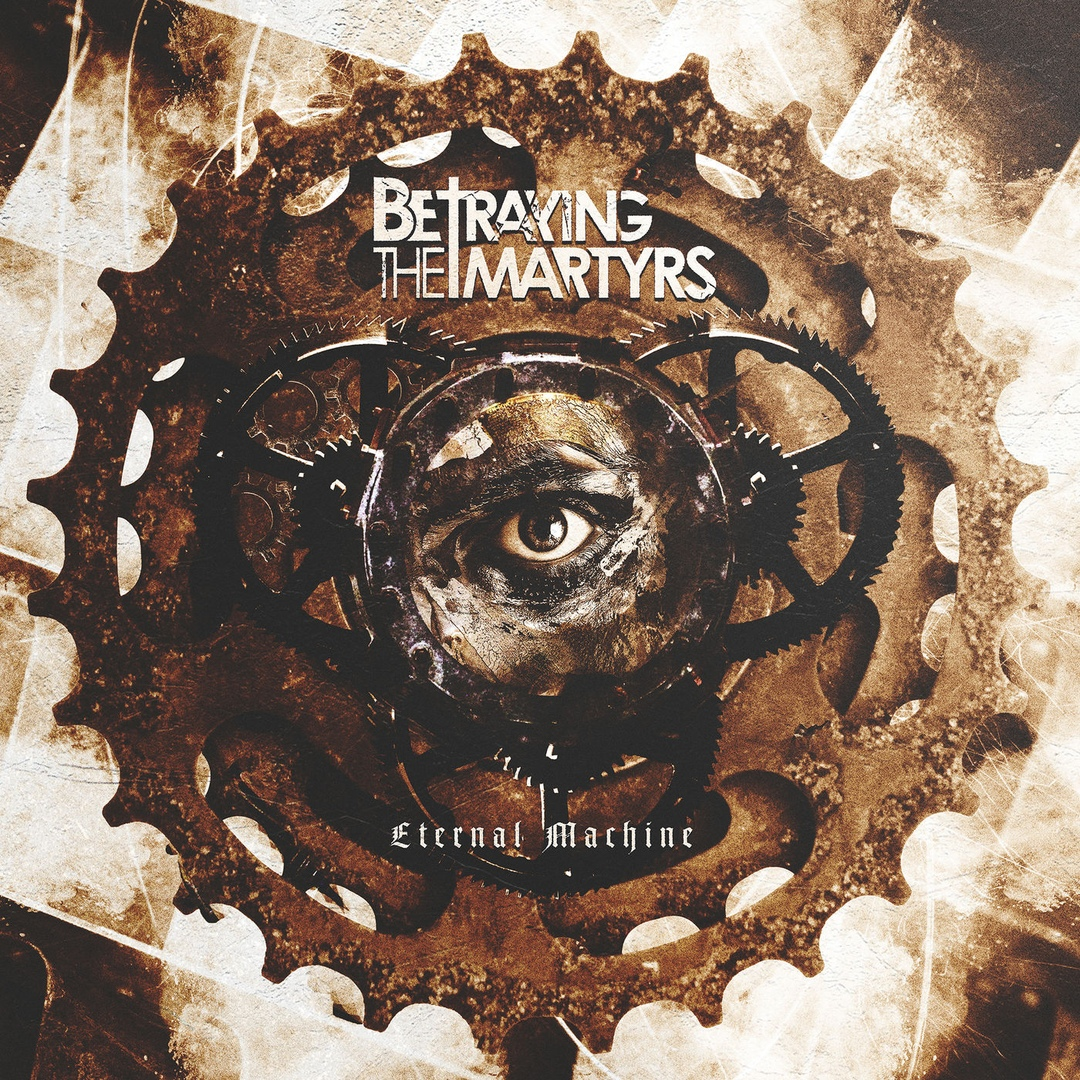 BETRAYING THE MARTYRS - Eternal Machine cover