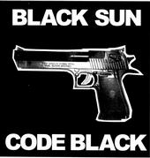BLACK SUN - Code Black / First And Only cover