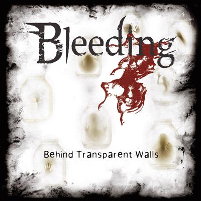 BLEEDING - Behind Transparent Walls cover