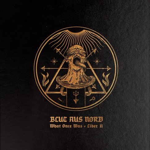 BLUT AUS NORD - What Once Was... Liber II cover