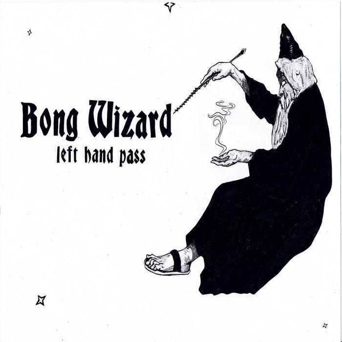 BONG WIZARD - Left Hand Pass cover