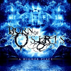 BORN OF OSIRIS - A Higher Place cover