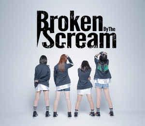 BROKEN BY THE SCREAM - Broken By The Scream cover