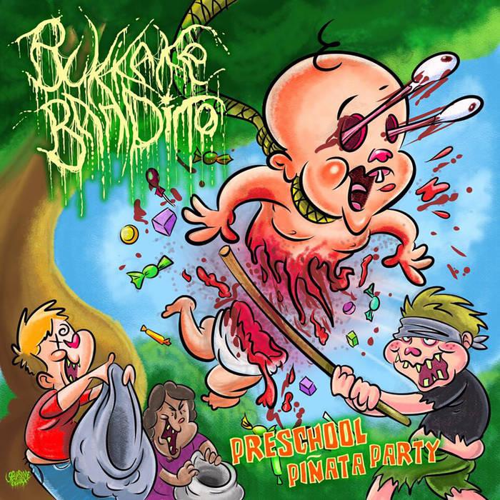 BUKKAKE BANDITO - Preschool Piñata Party cover