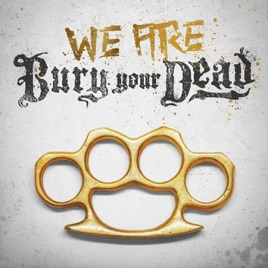 BURY YOUR DEAD - We Are Bury Your Dead cover
