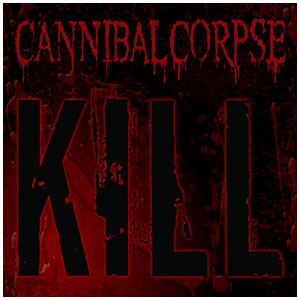 CANNIBAL CORPSE - Kill cover