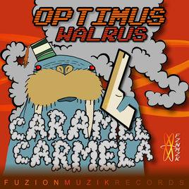 CARAMEL CARMELA - Optimus Walrus cover
