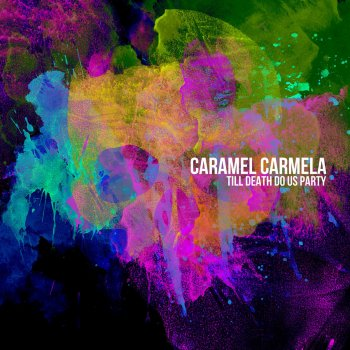 CARAMEL CARMELA - Till Death Do Us Party cover