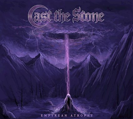 CAST THE STONE - Empyrean Atrophy cover