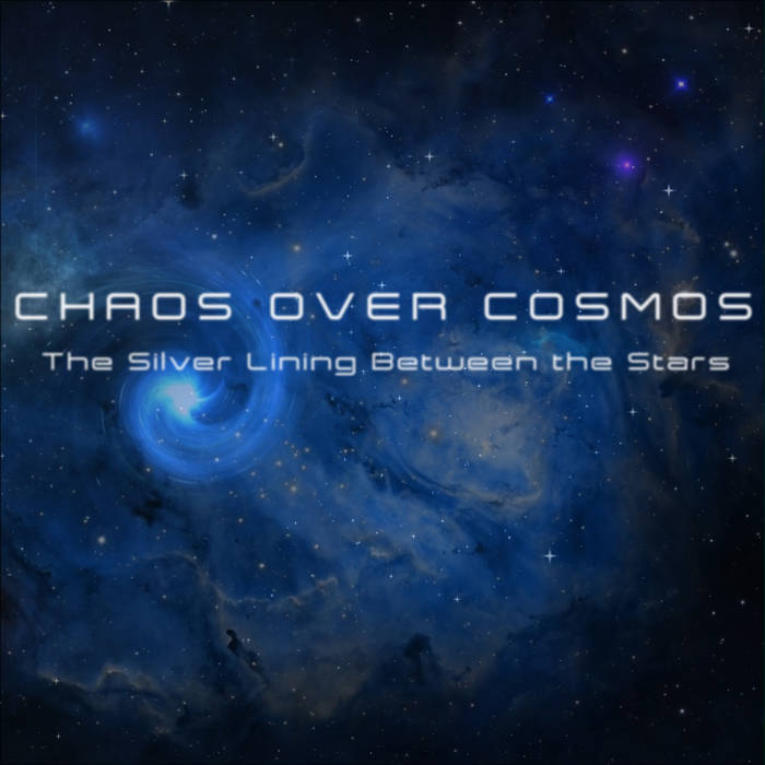 CHAOS OVER COSMOS - The Silver Lining Between the Stars cover
