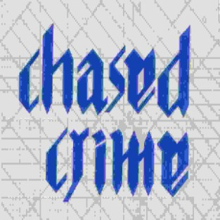 CHASED CRIME - CC Rehearsals cover