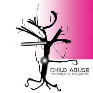 CHILD ABUSE - Trouble In Paradise cover