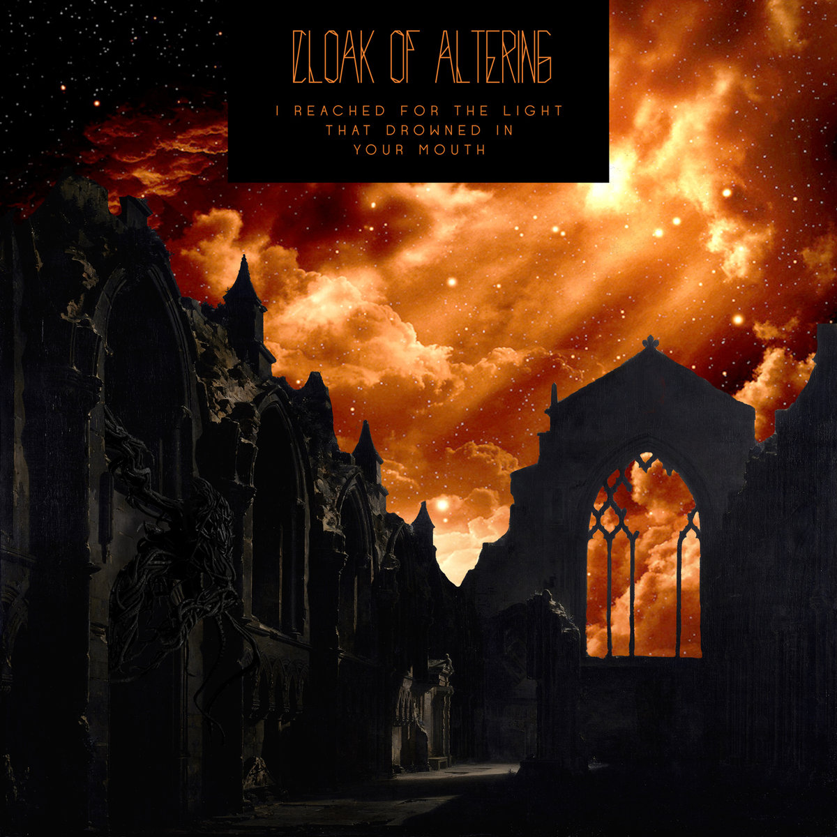 CLOAK OF ALTERING - I Reached For The Light That Drowned In Your Mouth cover